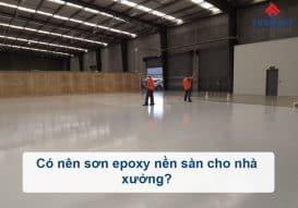 Sơn Epoxy Tín Phát co-nen-son-epoxy-cho-nha-xuong-273x191