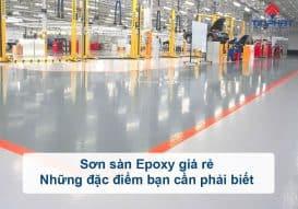 Sơn Epoxy Tín Phát dac-diem-son-san-epoxy-gia-re-can-phai-biet-273x191